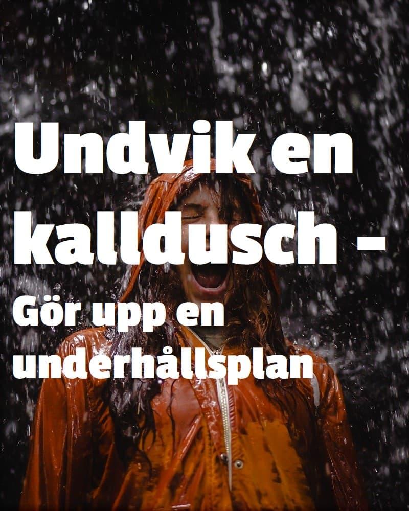 Tjej står ute i regnet. Text på bilden: Undvik en kalldusch - gör upp en underhållsplan.
